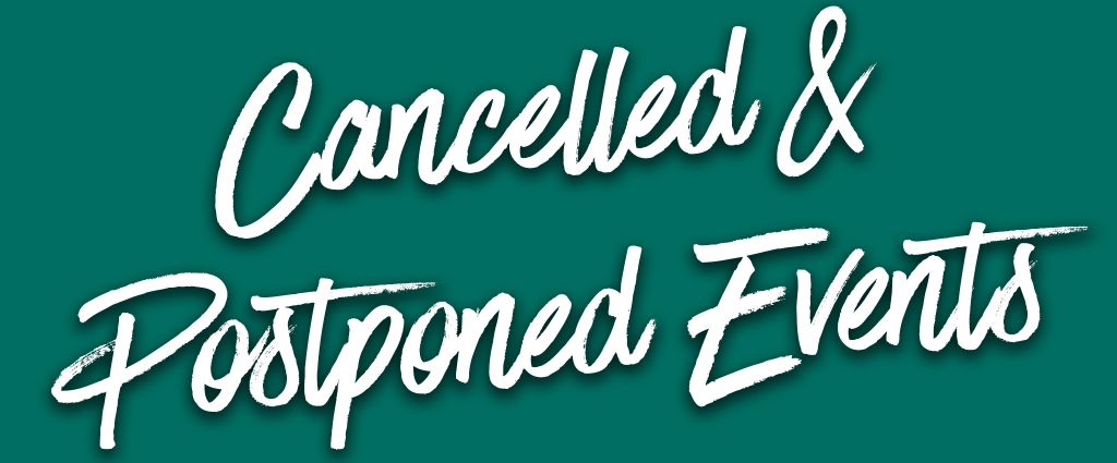 Cancelled and Postponed events